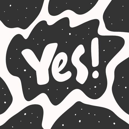 Yes. Sticker for social media content. Vector hand drawn illustration design. Illustration