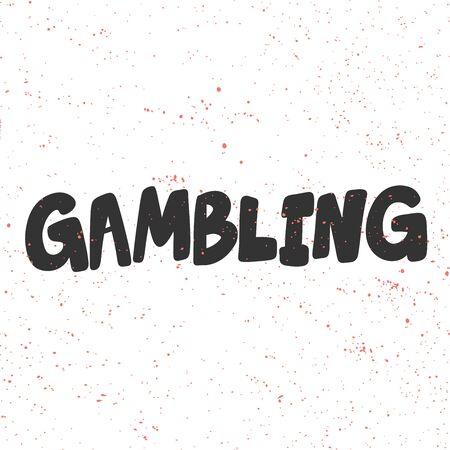 Gambling. Sticker for social media content. Vector hand drawn illustration design. Illustration