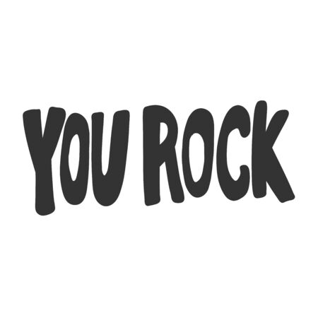 You rock. Sticker for social media content. Vector hand drawn illustration design.