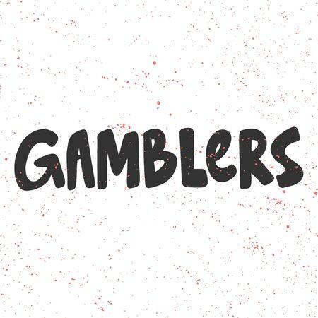 Gamblers. Sticker for social media content. Vector hand drawn illustration design.