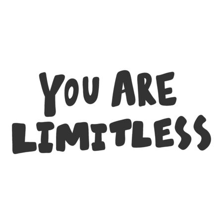 You are limitless. Sticker for social media content. Vector hand drawn illustration design.