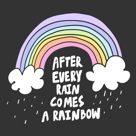 After every rain comes a rainbow. Sticker for social media content. Vector hand drawn illustration design.