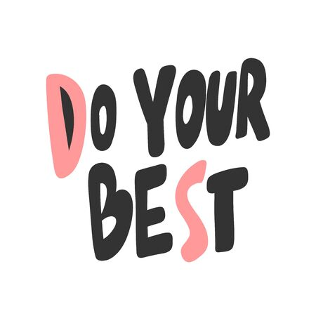 Do your best. Sticker for social media content. Vector hand drawn illustration design. Ilustração