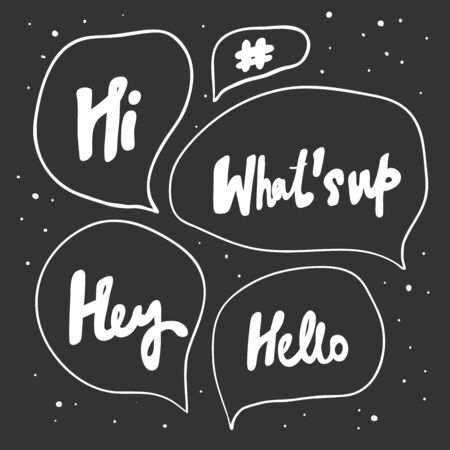 Hey what s up hi hello. Sticker for social media content. Vector hand drawn illustration design.