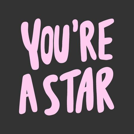 You are a star. Sticker for social media content. Vector hand drawn illustration design.