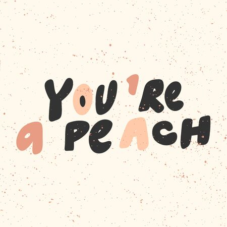 You are a peach. Sticker for social media content. Vector hand drawn illustration design.