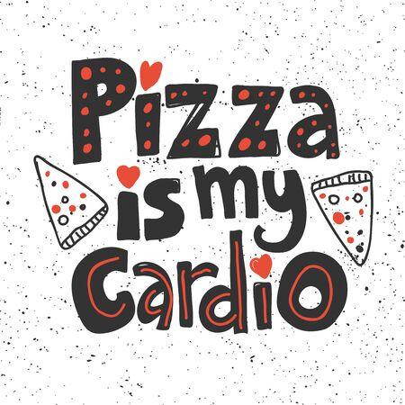Pizza ist mein Cardio. Aufkleber für Social-Media-Inhalte. Vektor handgezeichnetes Illustrationsdesign.
