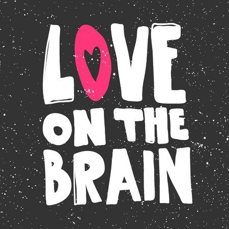 Love on the brain. Sticker for social media content. Vector hand drawn illustration design.