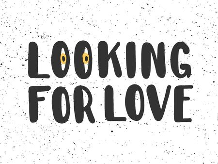 Looking for love. Sticker for social media content. Vector hand drawn illustration design.