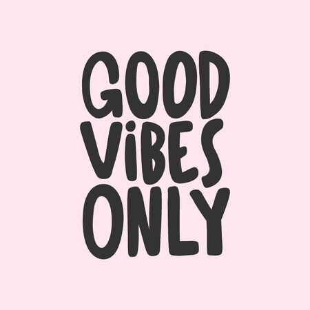 Good vibes only. Sticker for social media content. Vector hand drawn illustration design.