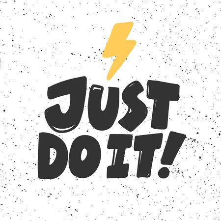 Just do it. Sticker for social media content. Vector hand drawn illustration design.