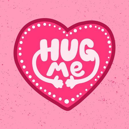 Abbracciami. Adesivo per i contenuti dei social media. Disegno dell'illustrazione disegnata a mano di vettore. Vettoriali