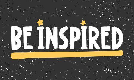 Be inspired. Sticker for social media content. Vector hand drawn illustration design. Illustration
