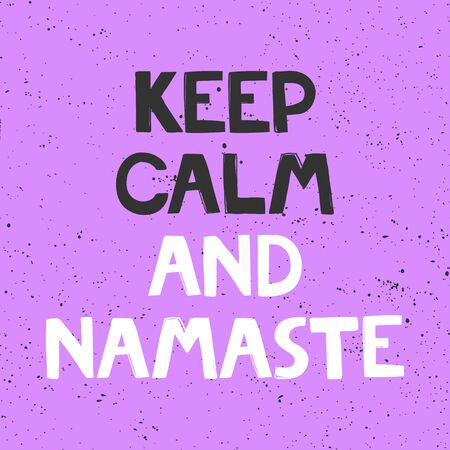 Keep calm and namaste. Sticker for social media content. Vector hand drawn illustration design.
