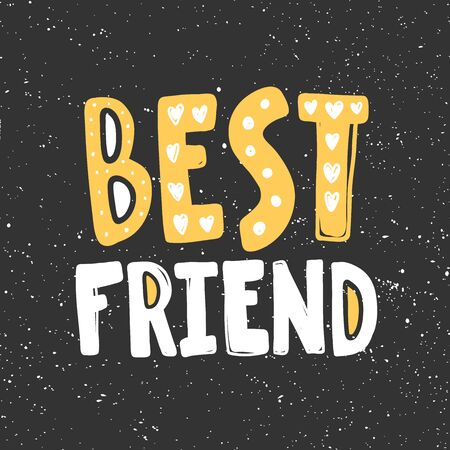 Best friend. Sticker for social media content. Vector hand drawn illustration design. Vectores