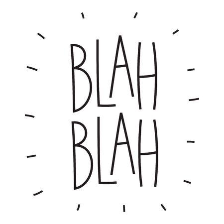 Blah blah. Sticker for social media content. Vector hand drawn illustration design.