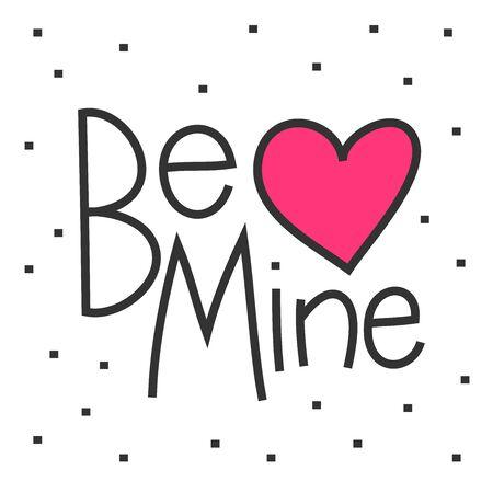 Be mine. Sticker for social media content. Vector hand drawn illustration design. Ilustracje wektorowe