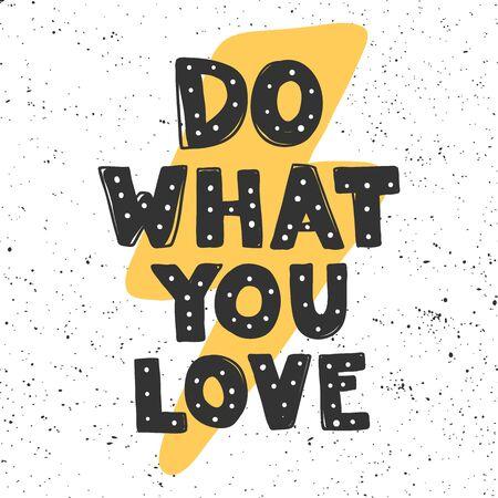 Haz lo que amas. Pegatina para contenido de redes sociales. Diseño de ilustración de dibujado a mano de vector. Ilustración de vector