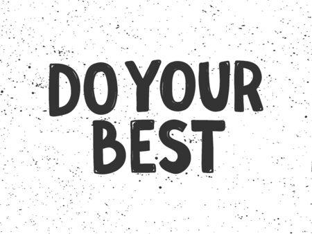 Do your best. Sticker for social media content. Vector hand drawn illustration design. Illustration