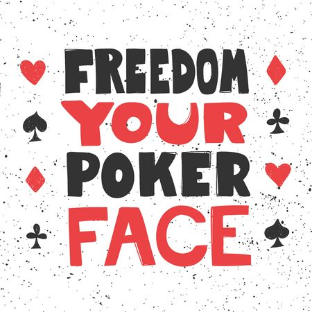 Freedom your poker face. Sticker for social media content. Vector hand drawn illustration design.