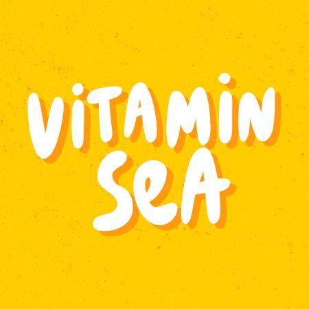 Vitamin sea. Vector hand drawn illustration with cartoon lettering.