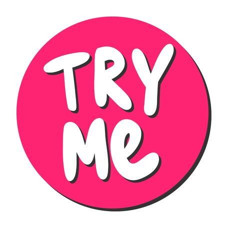 Try me. Vector hand drawn illustration with cartoon lettering.