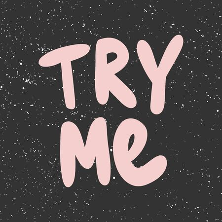 Try me. Vector hand drawn illustration with cartoon lettering. 向量圖像