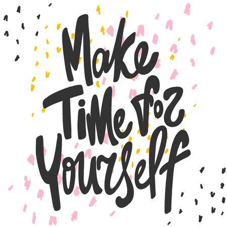 Make time for yourself. Sticker for social media content. Vector hand drawn illustration design. Illustration