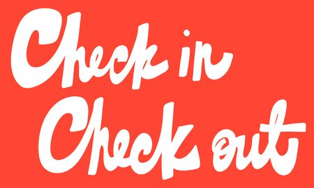 Check in check out. Vector hand drawn illustration with cartoon lettering. Good as a sticker, video blog cover, social media message, gift cart, t shirt print design.