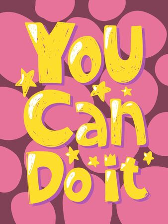 You can do it. Sticker for social media content. Vector hand drawn illustration design.