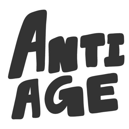 Anti Age. Vector hand drawn illustration with cartoon lettering. Good as a sticker, video blog cover, social media message, gift cart, t shirt print design.