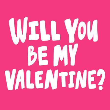 Will you be my Valentine. Sticker for social media content about love. Vector hand drawn illustration design. Vektoros illusztráció