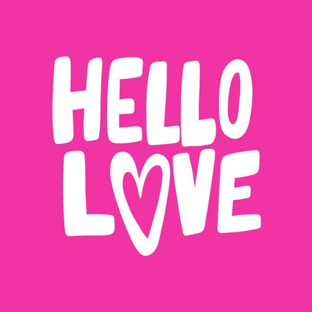 Hello love. Valentines day Sticker for social media content about love. Vector hand drawn illustration design.