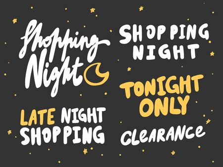 Shopping, night, tonight, only, clearance, late. Vector hand drawn sticker collection set illustration with cartoon lettering.