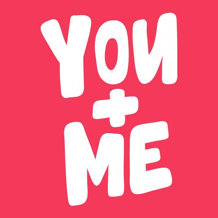 You and me. Valentines day Sticker for social media content about love. Vector hand drawn illustration design.