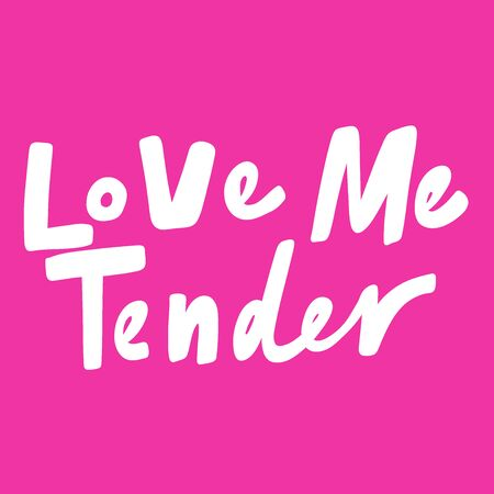 Love me tender. Valentines day Sticker for social media content about love. Vector hand drawn illustration design.