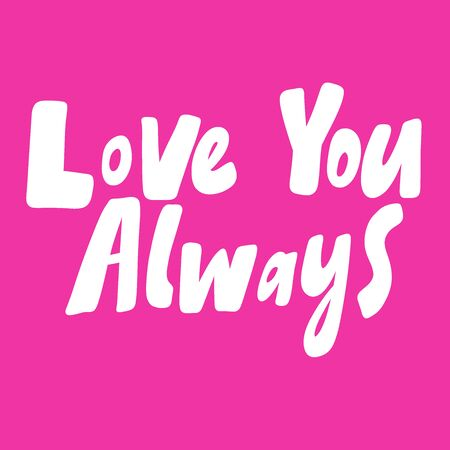 Love you always. Valentines day Sticker for social media content about love. Vector hand drawn illustration design. 向量圖像