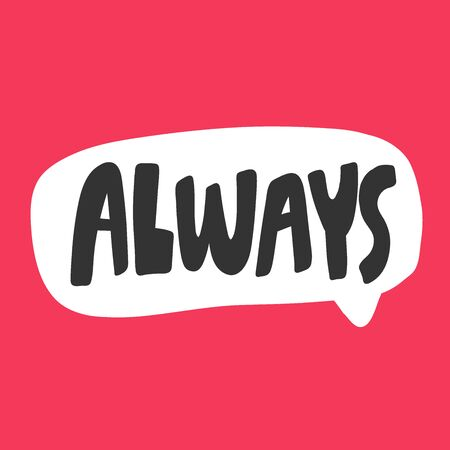 Always. Valentines day Sticker for social media content about love. Vector hand drawn illustration design.