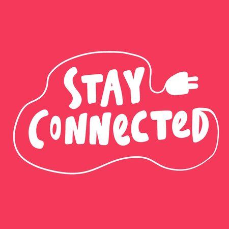 Rimani connesso. Adesivo di San Valentino per i contenuti dei social media sull'amore. Disegno dell'illustrazione disegnata a mano di vettore. Vettoriali