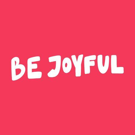 Be joyful. Valentines day Sticker for social media content about love. Vector hand drawn illustration design. Vektorové ilustrace