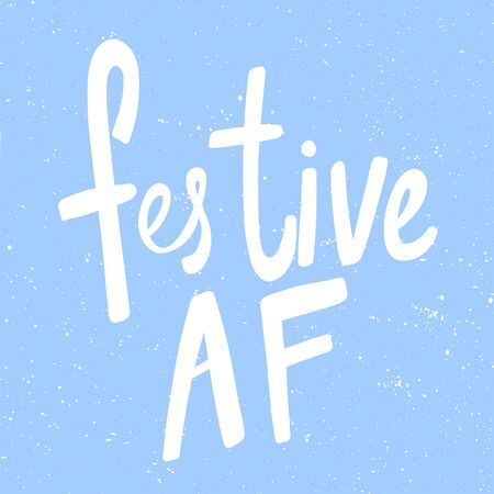 Festive AF. Christmas and happy New Year vector hand drawn illustration banner with cartoon comic lettering.