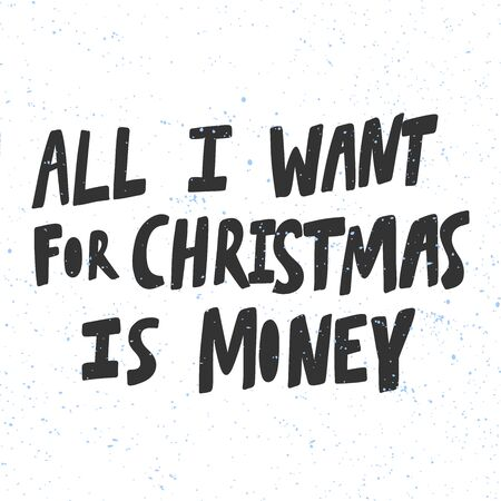 All I want for Christmas is money. Christmas and happy New Year vector hand drawn illustration banner with cartoon comic lettering. Illusztráció
