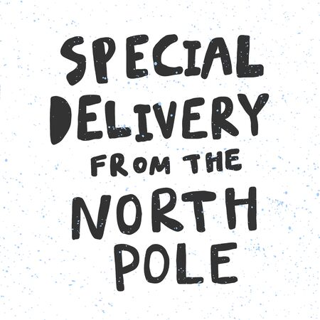 Special delivery from the North pole. Christmas and happy New Year vector hand drawn illustration banner with cartoon comic lettering.