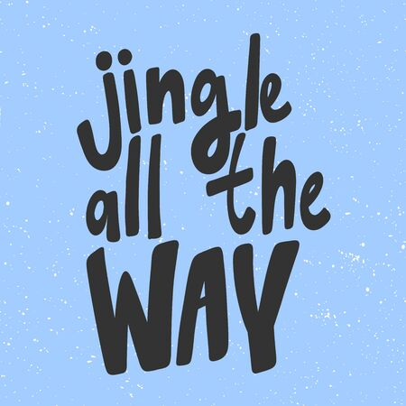 Jingle all the way. Christmas and happy New Year vector hand drawn illustration banner with cartoon comic lettering. Vector Illustration