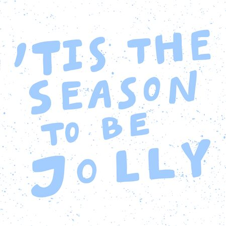 This is the season to be jolly. Christmas and happy New Year vector hand drawn illustration banner with cartoon comic lettering.