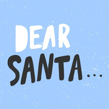 Dear Santa. Christmas and happy New Year vector hand drawn illustration banner with cartoon comic lettering.