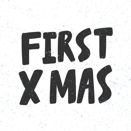 First Christmas. Xmas and happy New Year vector hand drawn illustration banner with cartoon comic lettering.