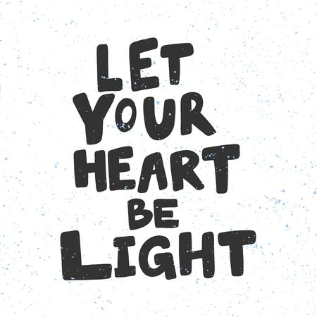 Let your heart be light. Christmas and happy New Year vector hand drawn illustration banner with cartoon comic lettering.