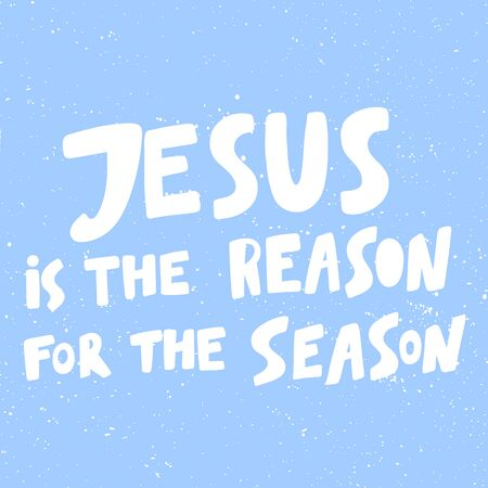Jesus is the reason for the season. Christmas and happy New Year vector hand drawn illustration banner with cartoon comic lettering. Ilustracja