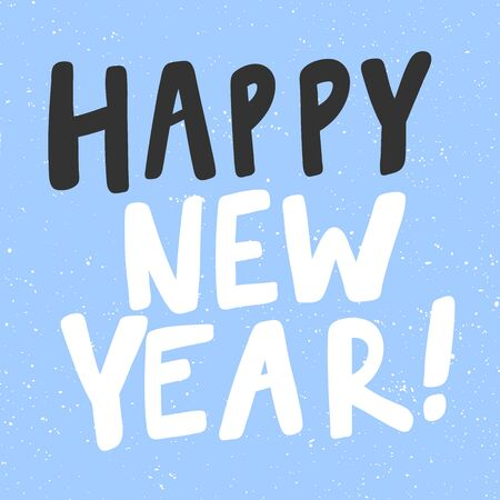 Happy new year. Christmas and happy New Year vector hand drawn illustration banner with cartoon comic lettering.